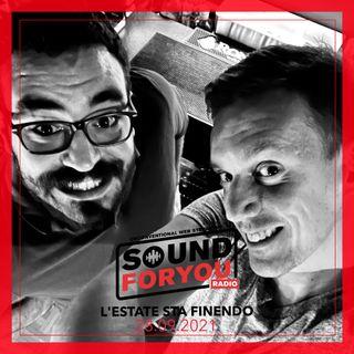 Sound For You Radio - L'estate sta finendo (finale di stagione) - 28.09.2021
