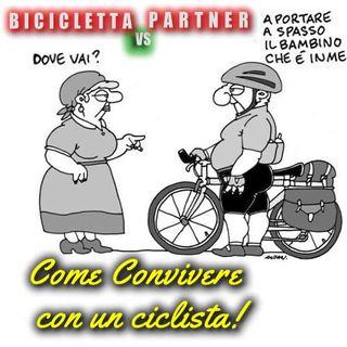 Bicicletta vs Partner, Come convivere con un ciclista.
