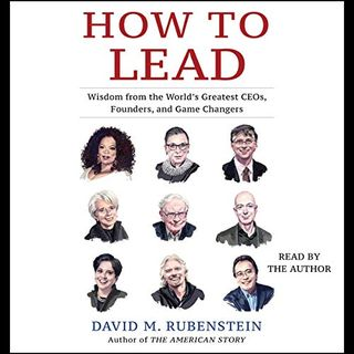 Philanthropist and Author David Rubenstein on Leadership and Travel
