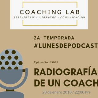Episodio #009 - Radiografía de un Coach