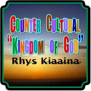 """Counter Cultural """"Kingdom of God"""""""
