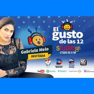 El Gusto de las 12 Episodio 54- Jueves 12-Septiembre-2019 Gabriela Melo