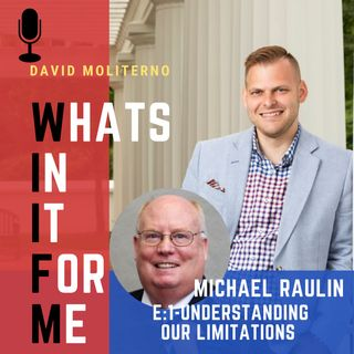 """Episode 1: Mike Raulin- """"Understanding our limitations"""""""