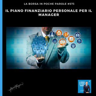573 La Borsa in poche parola - Il piano finanziario personale per il manager
