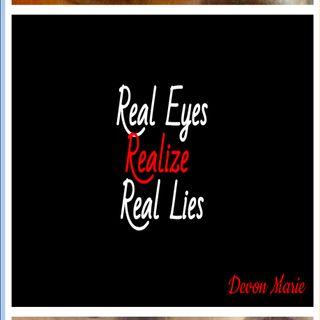 Real Eyes Realize Real Lies _ Reading 05.15.2019 chapters entitled Man I Feel Like a Woman and Who You'd Be Today **One explicit word**