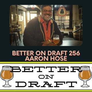 Better on Draft 256 - Aaron Hose