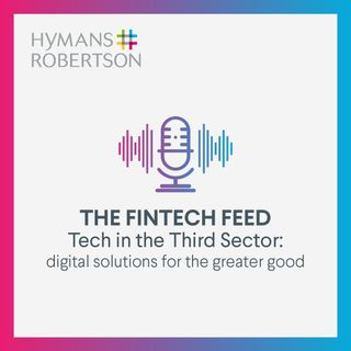 Tech in the Third Sector Digital solutions for the greater good - Episode 2