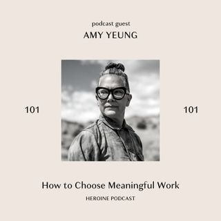 How to Choose Meaningful Work — Amy Yeung