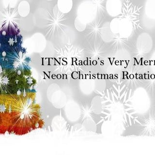 ITNS Radio's Very Merry Neon Christmas Rotation