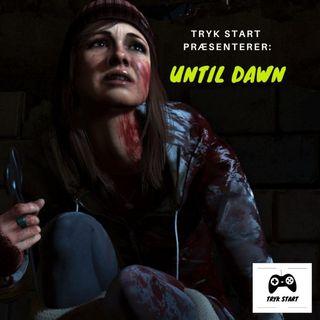 Spil 41 - Until Dawn