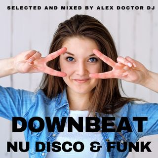 #119 - Downbeat NuDisco Funk - May 2021 - vol.1