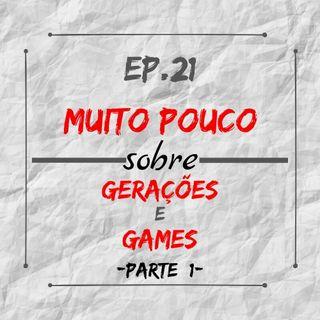 MPsobreMC-Ep21-Gerações e Games - Parte 1