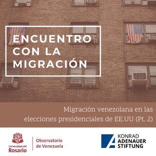 Migración venezolana en las elecciones de EE.UU - II Parte