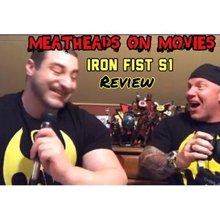 "Meatheads on Movies get ""Fisted"" by Iron Fist on Netflix!!"