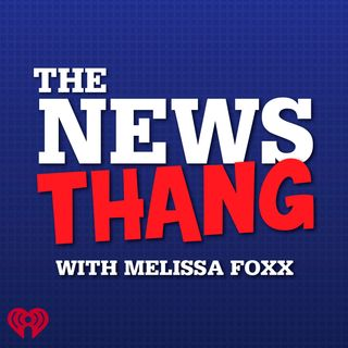 The NewsThang with Melissa Foxx