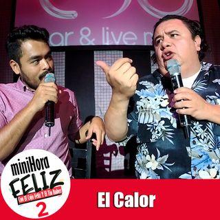 Mini Hora Feliz 2: El Calor en vivo desde Mexicali