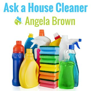 Ask a House Cleaner | Angela Brown