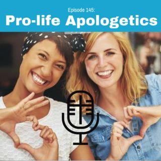 145: Pro-life Apologetics