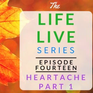 Life Live Episode 14 - Heartache Part 1 | Suicide, Depression and Life Lessons