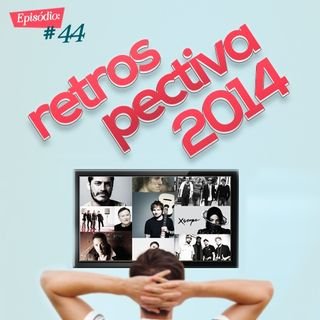 Troca o Disco #44: Retrospectiva 2014