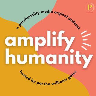 Ep 3 #AmplifyHumanity- Holding Space