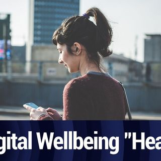 Heads Up Feature Coming to Digital Wellbeing   TWiT Bits