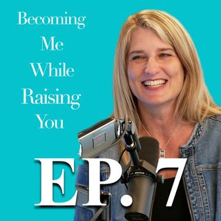Holly Homer on Episode 7 of Becoming Me While Raising You
