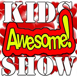 THE AWESOME KIDS SHOW FEB 9TH