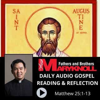 Memorial of Saint Augustine, Bishop and Doctor of the Church, Matthew 25:1-13