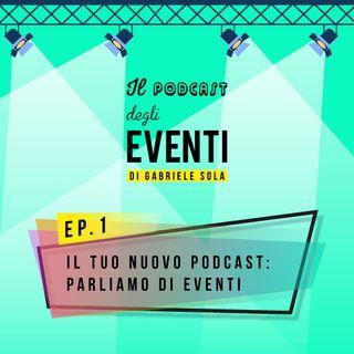 Il tuo nuovo podcast: parliamo di eventi