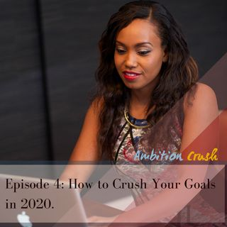 3 Principles to Help You Crush Your Goals in 2020 - Part 1