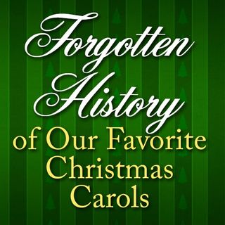 Forgotten History of Christmas Carols