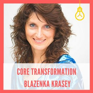 Core Transformation: The Return to Wholeness [Episode 3]