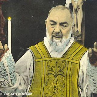 135 - La santità di Padre Pio turbava e disturbava