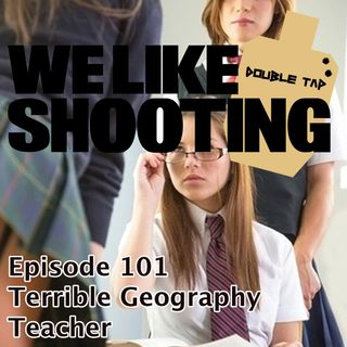 WLS Double Tap 101 - Terrible Geography Teacher