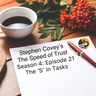 Stephen Covey's Speed of Trust: Season 4 - Episode 21 - The S in Tasks