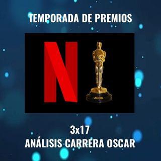 TdP S3x17 - Análisis carrera al Oscar