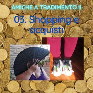 Puntata 02/3 - Shopping e acquisti