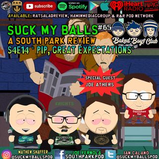 """Suck My Balls #65 - S4E14 Pip - """"Not At All I'm Sure"""" Guest Athers"""