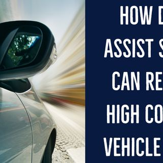 How Driver Assist Systems Can Result in High Costs for Vehicle Repairs