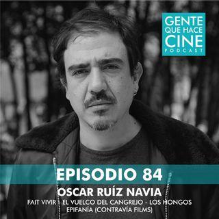 EP84: Oscar Ruíz Navia y su Fait Vivir
