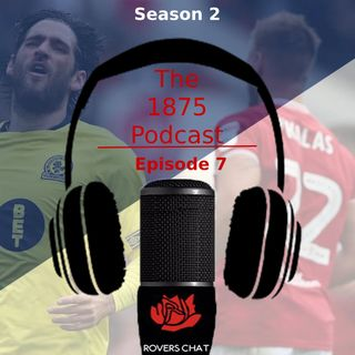 1875 Podcast - Season 2 Episode 7 - Blackburn Rovers Podcast - Villa Up Next