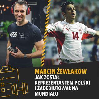 Marcin Żewłakow - Jak został reprezentantem Polski i zadebiutował na mundialu
