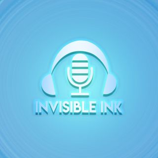 Episode 1 - Invisible Ink