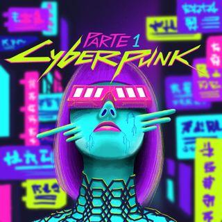 Cyberpunk: Una historia de cultura, literatura y séptimo arte. Parte 1