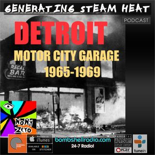 Generating Steam Heat #221-  Detroit: Motor City Garage 1965-1969