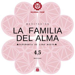 """Meditación """"La Familia del Alma""""  Luna de Mayo"""