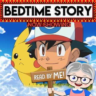 Pokemon #2 - Bedtime Stories (Ep.16)