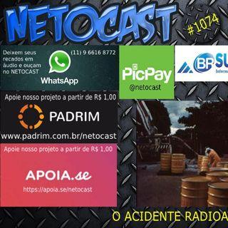 NETOCAST 1074 DE 15/10/2018 - O ACIDENTE RADIOATIVO DE GOIÂNIA