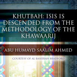Khutbah | ISIS are the descendants of the Khawaarij - Abu Humayd